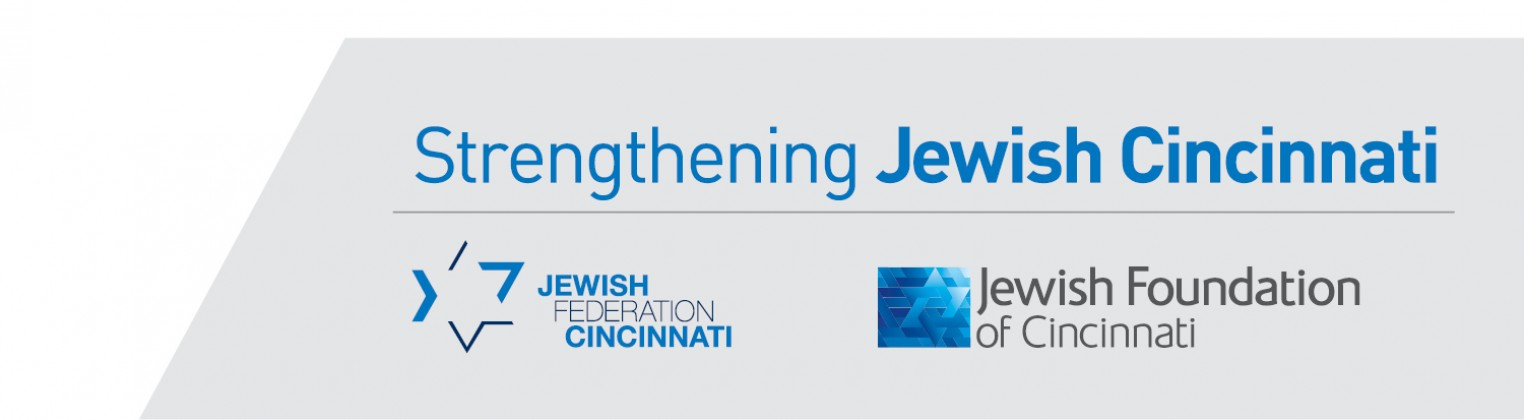 Strengthening Jewish Cincinnati with the Jewish Federation of Cincinnati and The Jewish Foundation of Cincinnati