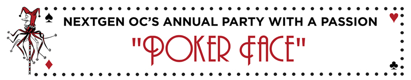NextGen OC's Annual Party with a Passion - Poker Face